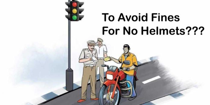 To Avoid Fines For No Helmets